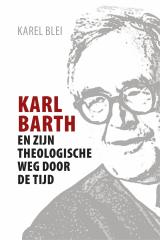 Karl Barth en zijn theologische weg door de tijd -