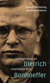Geïnspireerd en uitgedaagd door Dietrich Bonhoeffer -