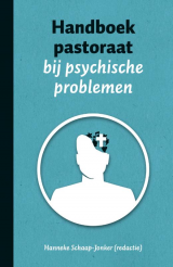 Handboek pastoraat bij psychische problemen - H. Schaap-Jonker