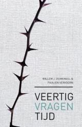 Veertigvragentijd - Willem J. Ouweneel